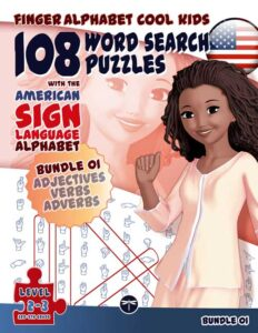 ASL Word Search Games 108 Word Search Puzzles with the American Sign Language Alphabet Cool Kids Omnibus