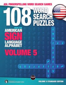 ASL Word Search Games 108 Word Search Puzzles with the American Sign Language Alphabet Volume 5